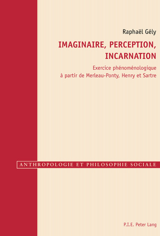 Imaginaire, perception, incarnation